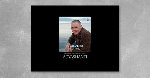 A Talk About Nothing from Adyashanti at Kingzbook.com