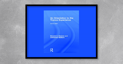 Catherine Walters – An Orientation To The Trance Experience from Ronald Havens at Kingzbook.com