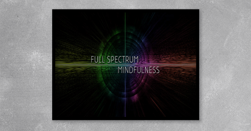 Full Spectrum Mindfulness is the very first approach to help you become more familiar and fluent with both the surface features and the deep features of your mind, allowing you to expand your awareness to the innermost depths of your being.