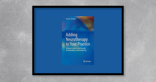 Adding Neurotherapy to Your Practice from Paul G. Swingle at Kingzbook.com
