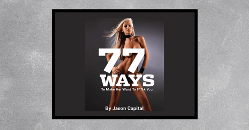 77 Ways To Make Her Want To F*#k You byJason Capital