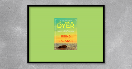 Being in Balance by Wayne Dyer atKingzbook.com